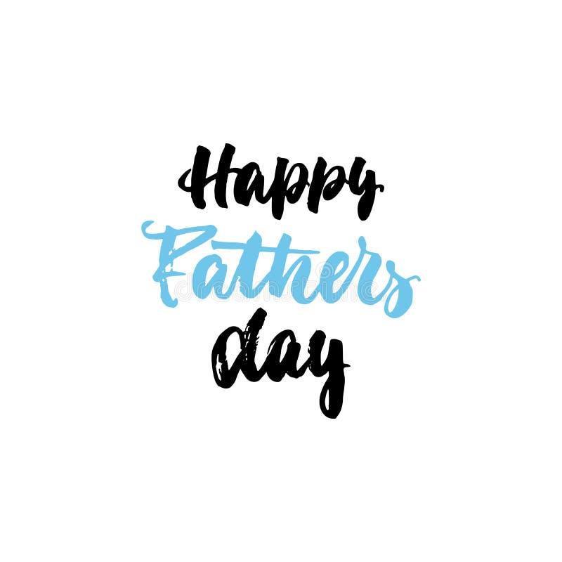 Glücklicher Vatertag - Hand gezeichnet, die Phrase beschriftend lokalisiert auf dem weißen Hintergrund Spaßbürsten-Tintenaufschri vektor abbildung