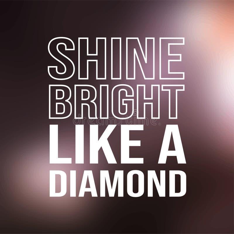 Glanz hell wie ein Diamant Lebenzitat mit modernem Hintergrundvektor lizenzfreie abbildung