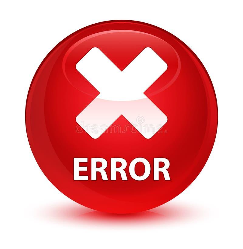 Glas- röd rund knapp för fel (annulleringssymbol) vektor illustrationer