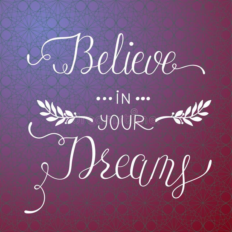 Glauben Sie an Ihre Träume lizenzfreie abbildung