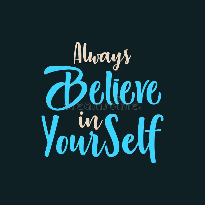 Glauben Sie immer an Ihren Selbst vektor abbildung