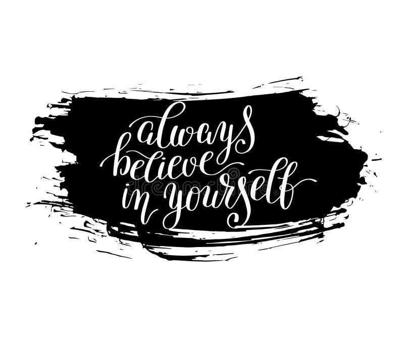 Glauben Sie immer an selbst handgeschriebenen positiven inspirierend qu vektor abbildung
