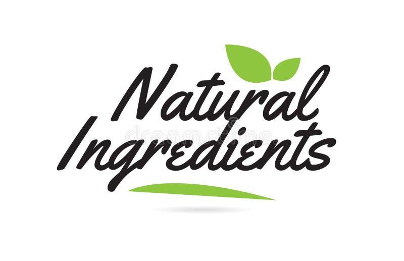 gli ingredienti naturali della foglia verde passano il testo di parola scritta per progettazione di logo di tipografia illustrazione di stock