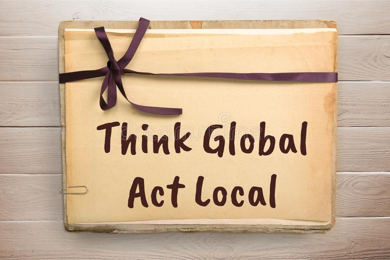 Globally. Globalization global local think act vision stock photos