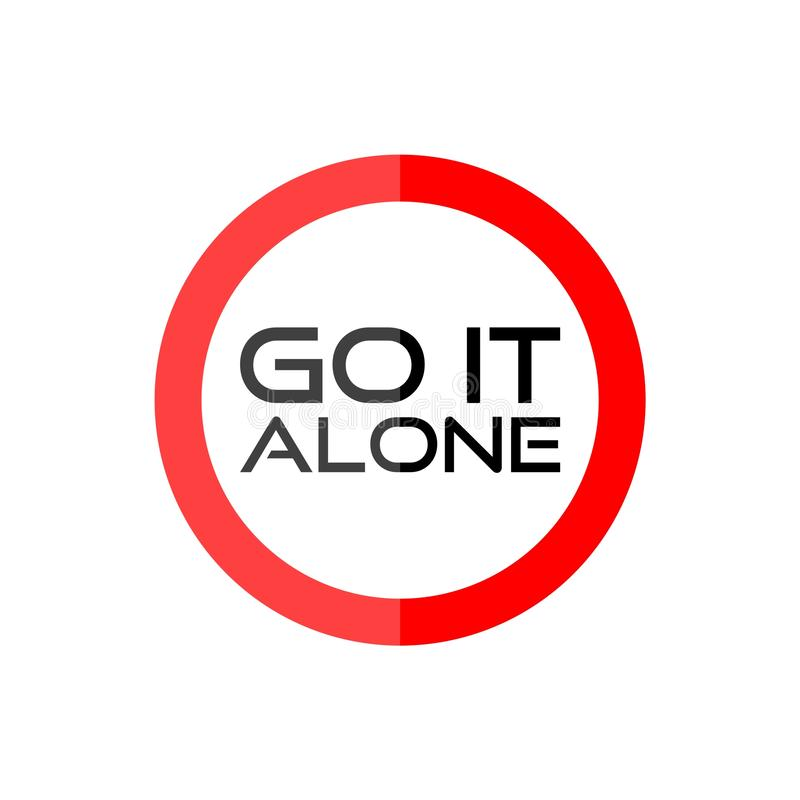 Go it alone, road sign vector illustration