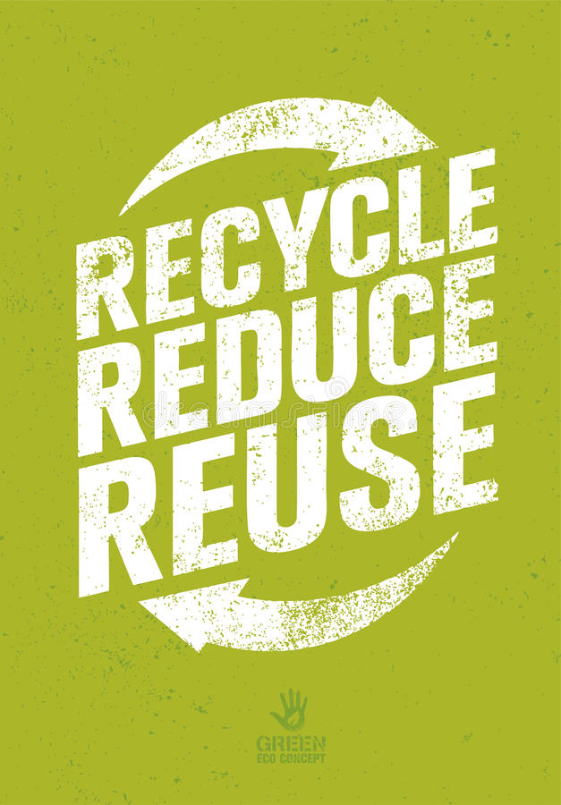 Go Green Recycle Reduce Reuse Eco Poster Concept. Vector Creative Organic Illustration On Rough Background vector illustration