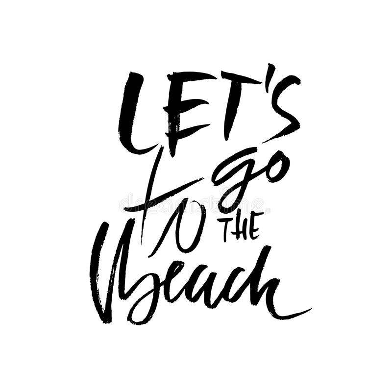 Go to the beach. Modern typography phrase. Black and white lettering for summer print and poster. Vector illustration. vector illustration