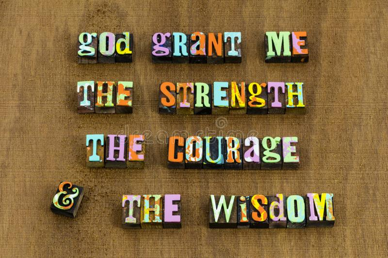 God grant strength courage wisdom lord faith serenity prayer. God grant strength courage wisdom lord faith hope and love life.  Quote letterpress typography royalty free stock images