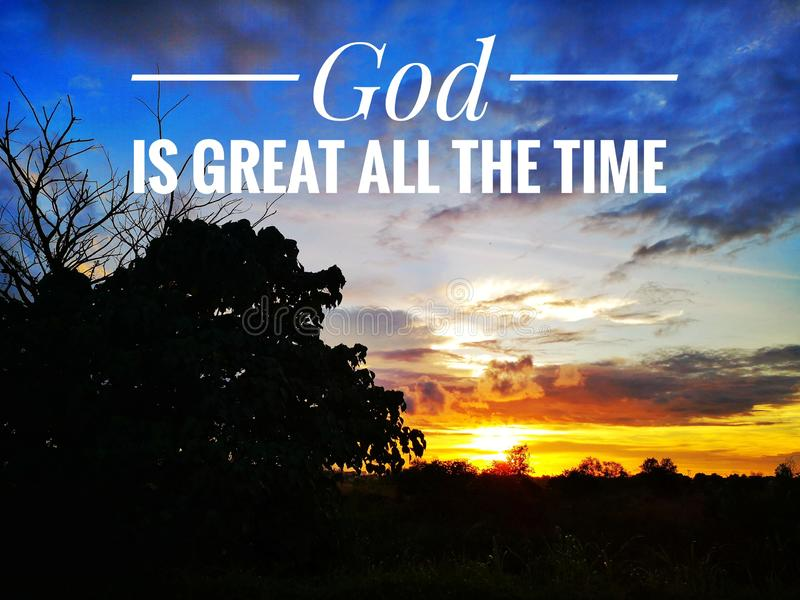 God is great all the time stock photos