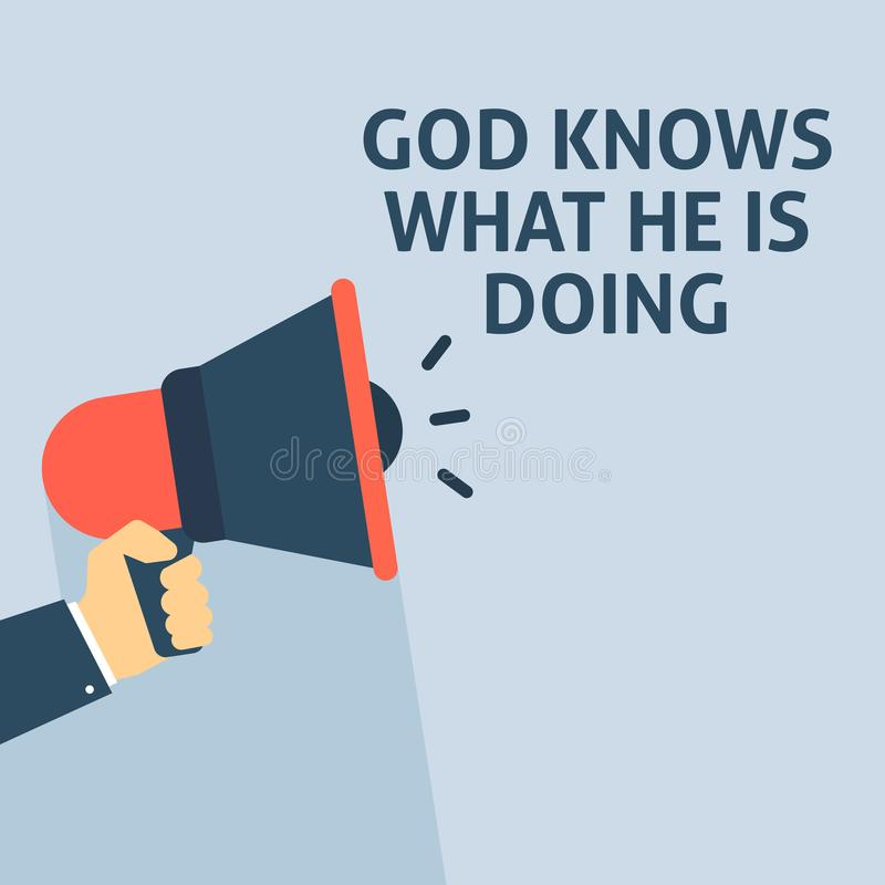 GOD KNOWS WHAT HE IS DOING Announcement. Hand Holding Megaphone With Speech Bubble royalty free illustration
