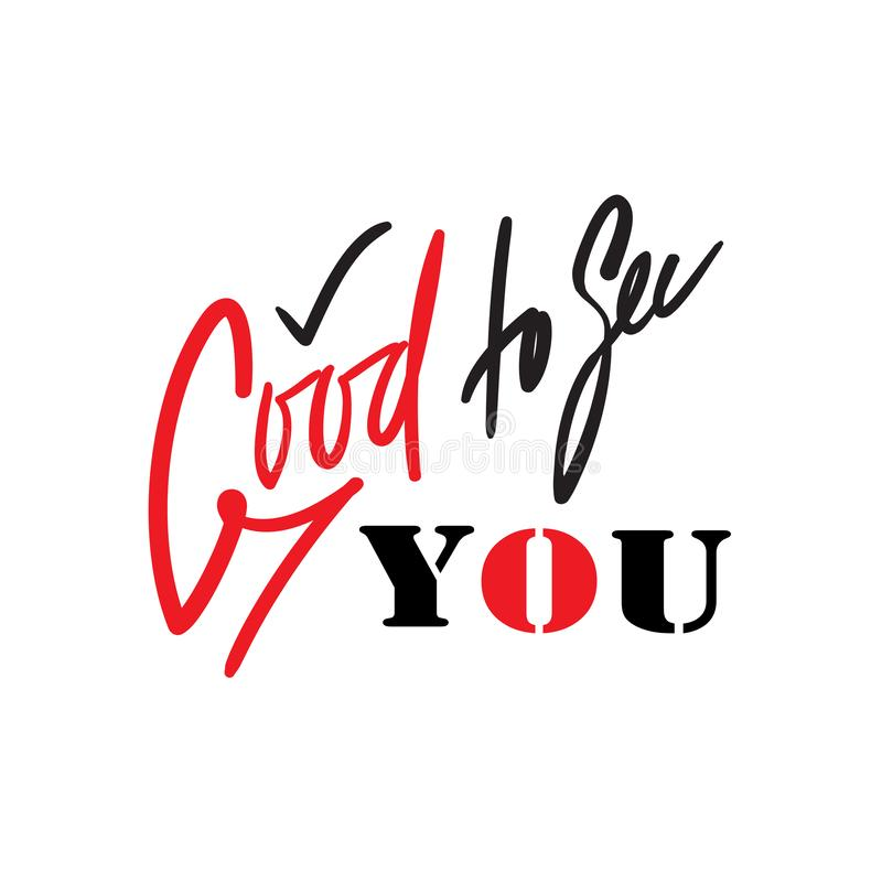 Goda som ser dig - enkelt inspirera och det motivational citationstecknet Handskrivet v?lkommet uttryck Prin royaltyfri illustrationer