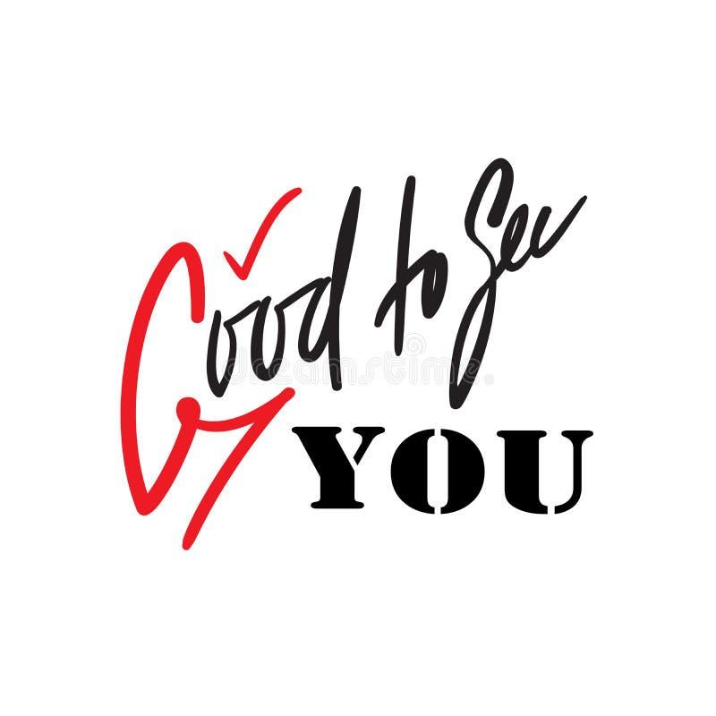 Goda som ser dig - enkelt inspirera och det motivational citationstecknet royaltyfri illustrationer