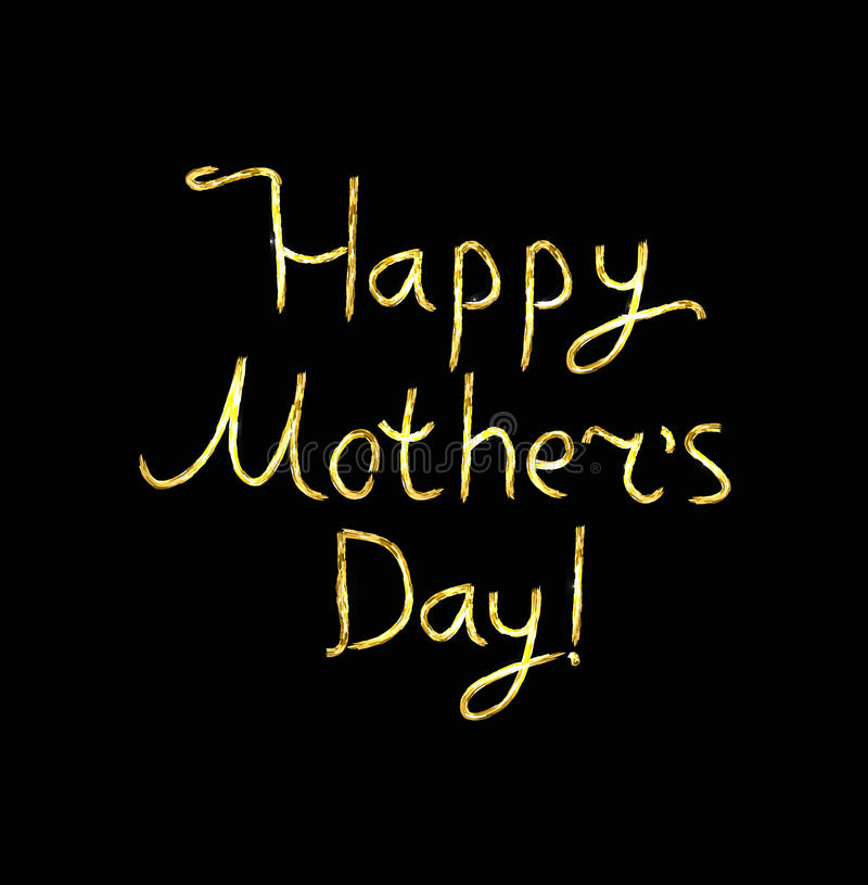 Gold lettering Happy Mother`s Day. Calligraphy. Golden inscription on a black background. Hand drawing. Vector illustration stock illustration
