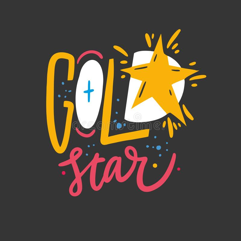 Gold Star phrase. Hand drawn vector lettering quote. Isolated on black background stock illustration
