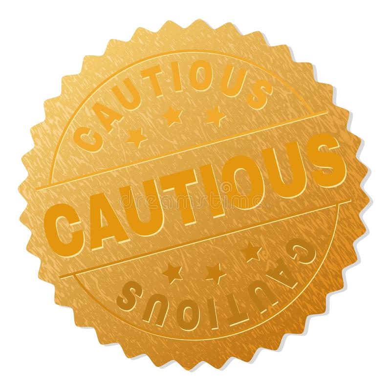 Golden CAUTIOUS Badge Stamp. CAUTIOUS gold stamp award. Vector golden award with CAUTIOUS title. Text labels are placed between parallel lines and on circle stock illustration
