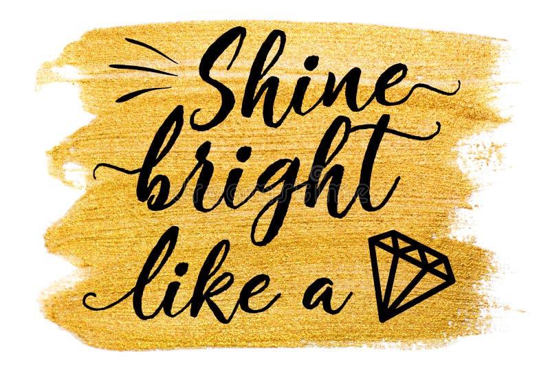 Golden watercolor stroke on white. Quote Shine bright like a diamond stock illustration