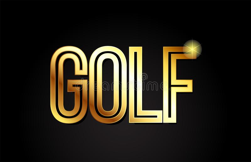 Golf word text typography gold golden design logo icon. Golf word typography design in gold or golden color suitable for logo, banner or text design stock illustration
