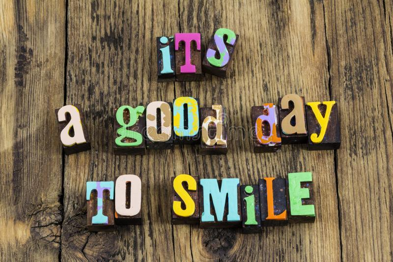 Good better best day smile be happy today happy life royalty free stock image