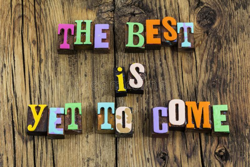 Good better best life version you awesome love move forward stock images