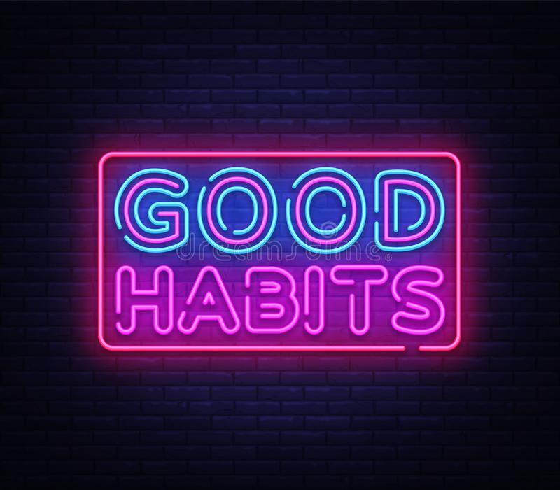 Good habits neon sign vector. Good habits Design template neon sign, light banner, neon signboard, nightly bright royalty free illustration