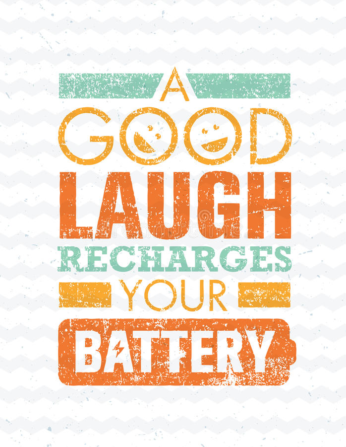 Good Laugh Recharges Your Battery. Inspiring Creative Motivation Quote Template. vector illustration
