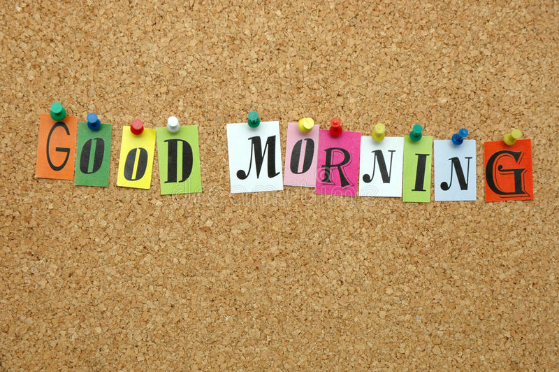 Good morning. Pinned on noticeboard stock photo