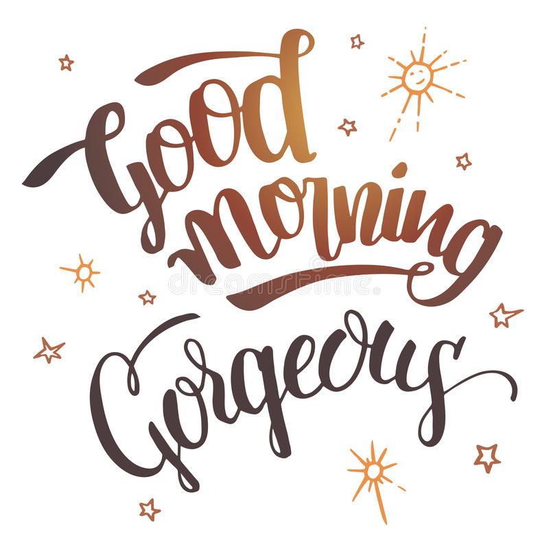 Good morning gorgeous calligraphy vector illustration