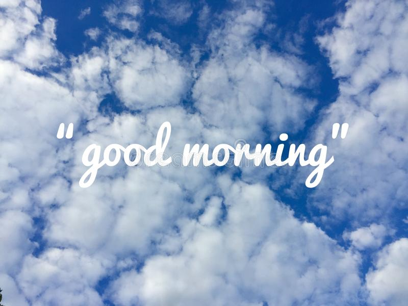 Good Morning Massage and Blue Sky Clouds on The Background royalty free stock photos