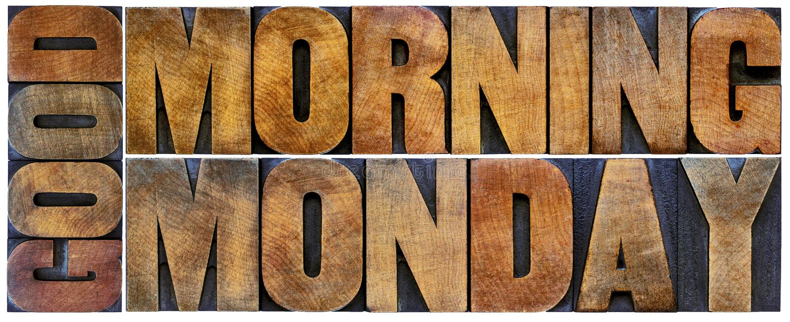 Good Morning Monday word abstract in wood type. Good Morning Monday word abstract - isolated word abstract in vintage letterpress wood type printing blocks stock photos