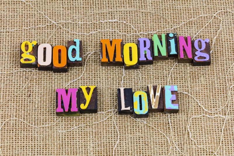Good morning my love wake up welcome home darling be happy royalty free stock images
