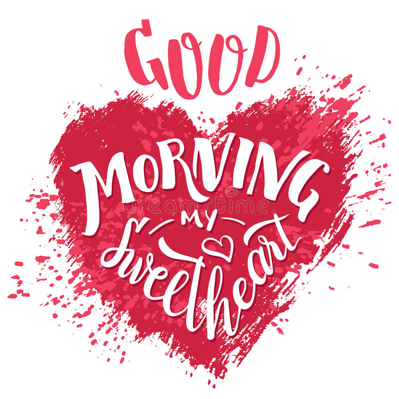 Good morning my sweetheart. Hand lettering card stock illustration