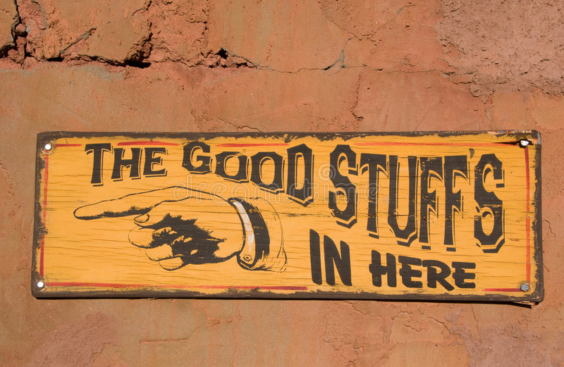 The good stuff. A sign the good stuff's in here stock photo