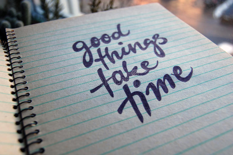 Download Good Things Take Time Calligraphic Background Stock Image - Image of notebook, message: 83712809
