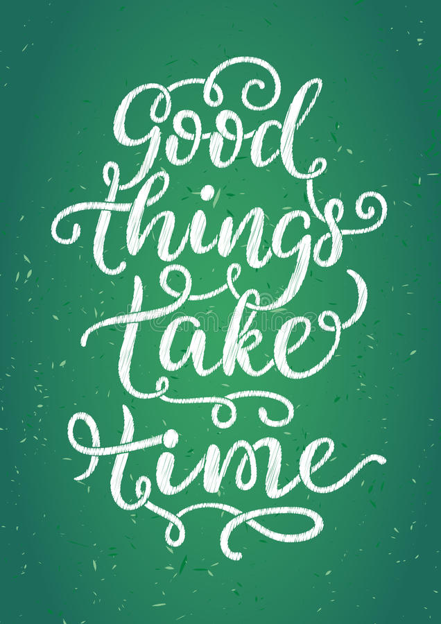 Good things take time stock photography
