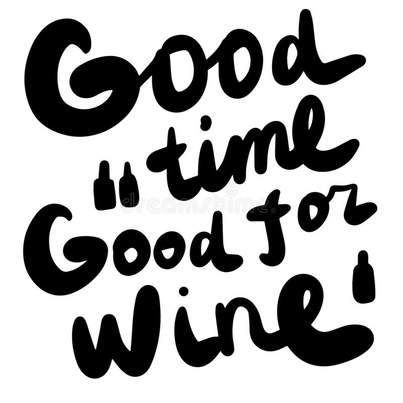 Free Good Time Forgood Wine Hand Drawn Lettering Illustration For Prints Posters Cards Postcards Banners T Shirts Royalty Free Stock Photo - 134284825