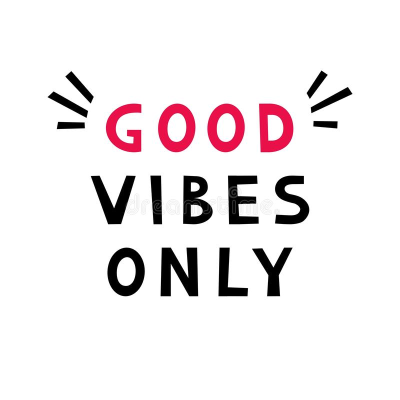 Good Vibes Only. Inspiring Creative Motivation Quote. stock illustration