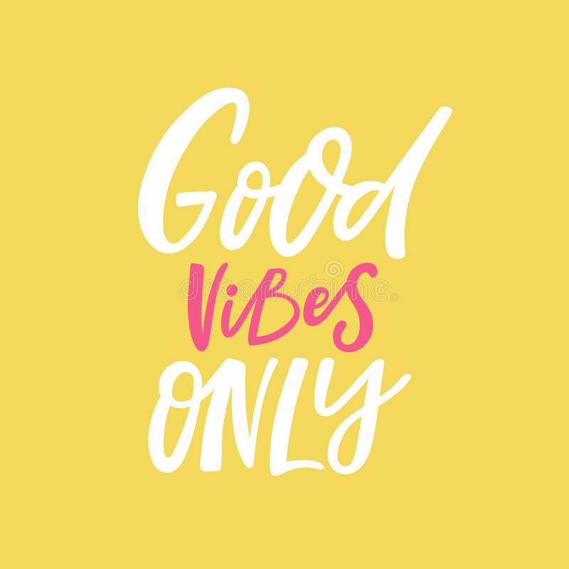 Good vibes only Lettering handwritten quote royalty free illustration
