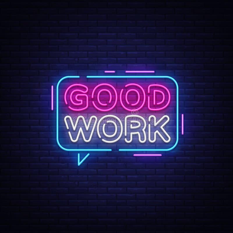 Good Work Neon Text Vector. Great Job neon sign, design template, modern trend design, night signboard, night bright royalty free illustration