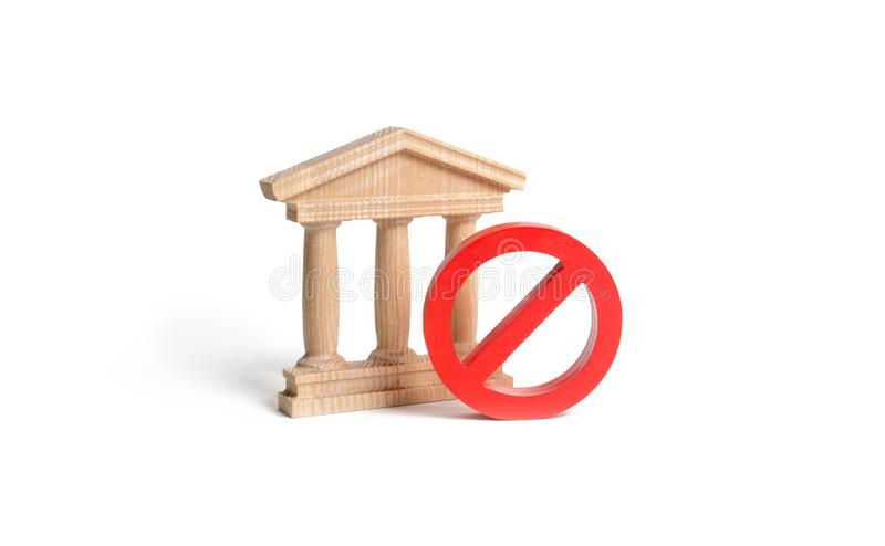 Government building or bank and symbol NO on an isolated background. The concept of prohibiting and restrictive laws. Bans. And criminalization, repression stock image