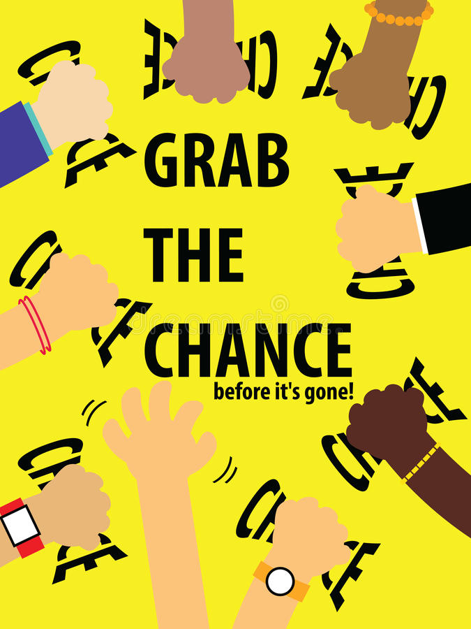 Free Grab The Chance Before Its Gone Illustration Stock Photo - 56925720
