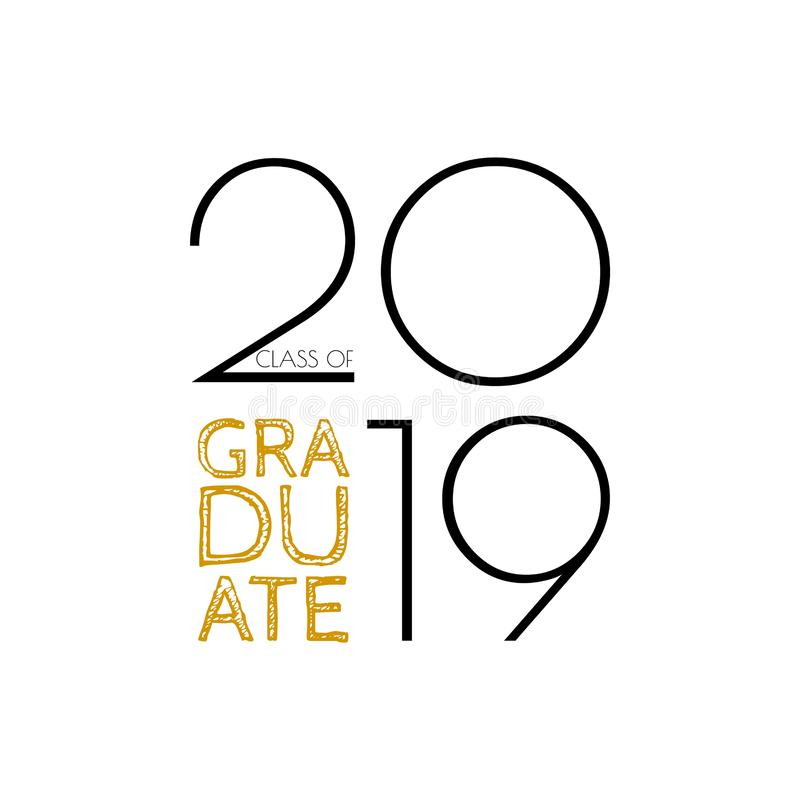Graduate class of 2019. Vector text for graduation design, congratulation event, party, greeting, invitation card, high school or. Graduate class of 2019 label stock illustration