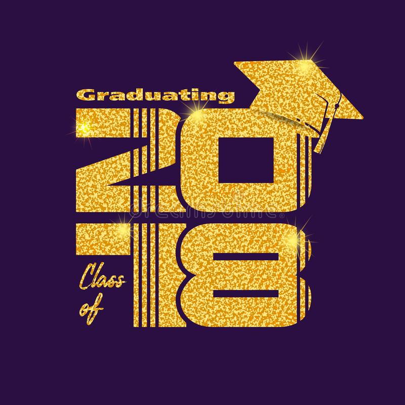 Lettering Class of 2018. Graduation label. Vector text for graduation design, congratulation event, party, high school or college graduate. Gold Lettering Class stock illustration