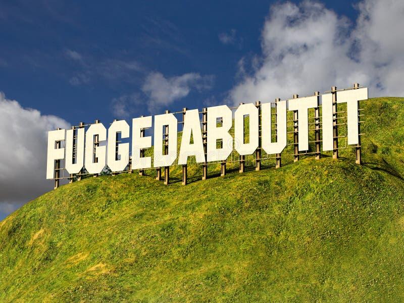 Grand signe avec le mot d'argot FUGGEDABOUTIT photographie stock libre de droits