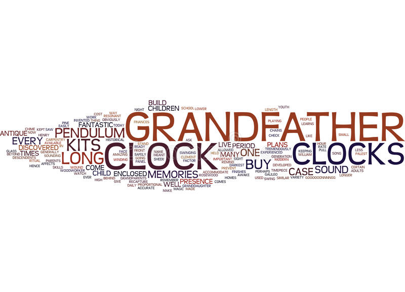 Grandfather Clocks Recapture The Magic Build Your Own Text Background Word Cloud Concept royalty free illustration