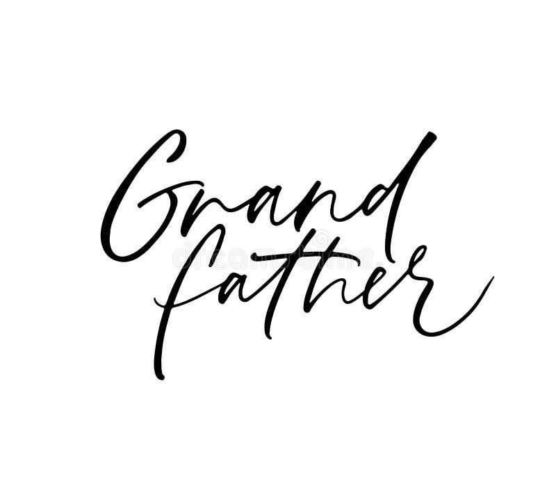 Grandfather handwritten ink pen vector lettering. Grandparent, senior isolated calligraphy. Birthday greeting card, postcard decorative inscription. Family stock illustration