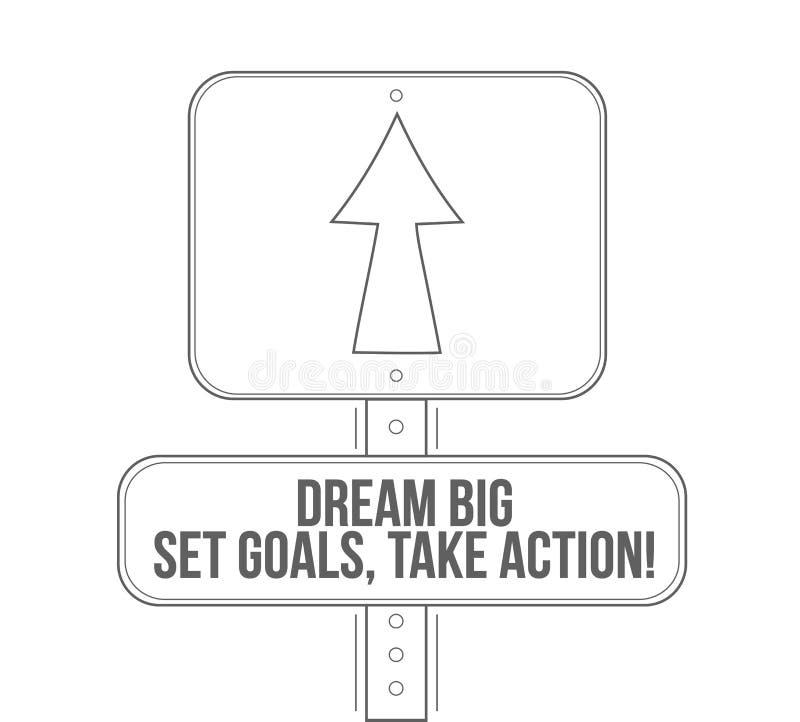 grandi di sogno, l'insieme, scopi, prendono la linea d'azione segnale stradale illustrazione di stock