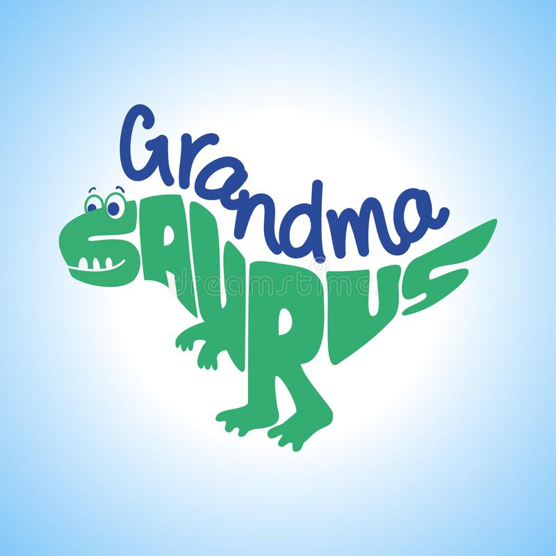 Grandma Saurus -Cute dinosaur character for T-Shirts, Hoodie, Tank. Vector illustration lettering typography text for clothes. Inspirational quote card stock illustration