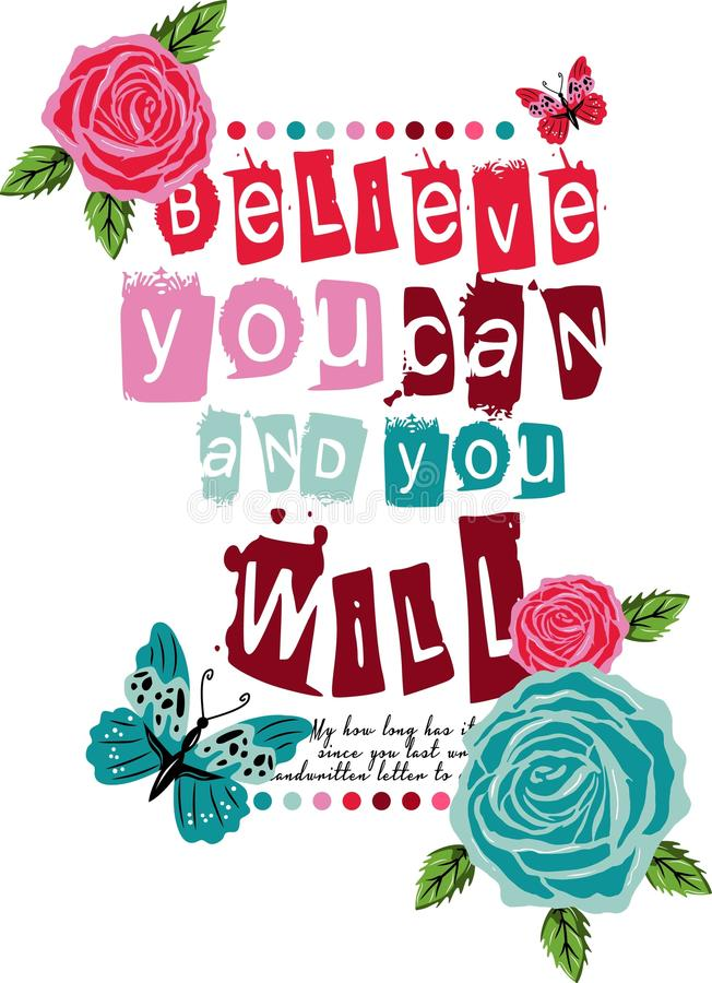 Graphic Vector Design Believe You Can And You Will. For t-shirts stock illustration