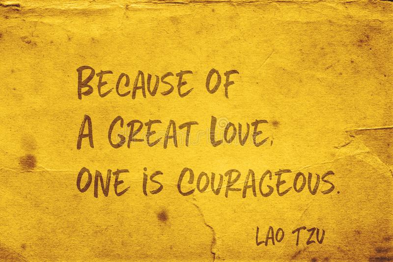 Great love Lao Tzu. Because of a great love, one is courageous - ancient Chinese philosopher Lao Tzu quote printed on grunge yellow paper stock illustration