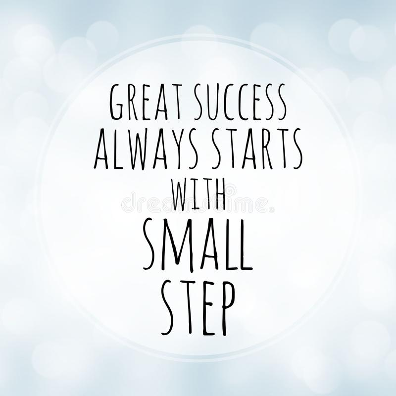 Inspirational Quotes Motivation: Great Success Always Starts With Small Step